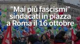 """""""Mai piu' fascismi"""", sindacati in piazza a Roma il 16 ottobre"""