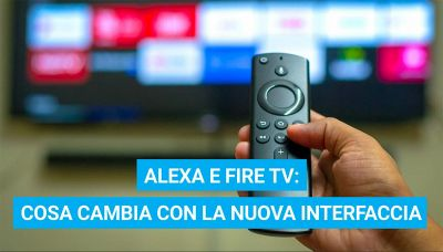 Alexa e Fire TV: cosa cambia con la nuova interfaccia