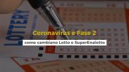 Coronavirus e Fase 2, come cambiano Lotto e Superenalotto