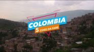 5 Cose da fare in: Colombia