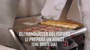 Mangereste un hamburger preparato da... un robot?