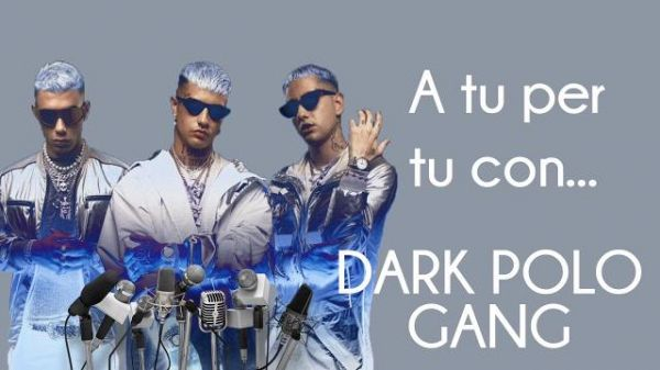 Intervista alla Dark Polo Gang, curiosità, progetti e Trap Lovers Tour