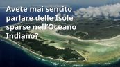 Le Isole sparse nell'Oceano Indiano