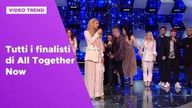 Tutti i finalisti di All Together Now