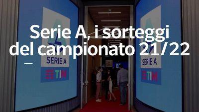 Serie A, i sorteggi del campionato 21/22