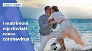 I matrimoni vip rinviati causa coronavirus