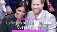 "Harry e Meghan, la Regina blocca il marchio ""Sussex Royal"""