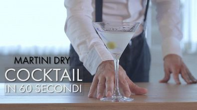 Cocktail in 60 secondi: Martini Dry