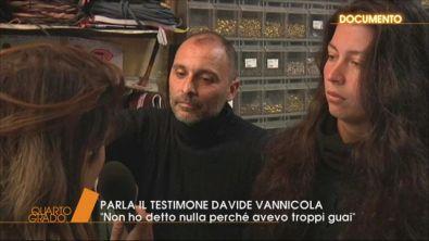 Parla il testimone Davide Vannicola