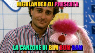 Highlander Dj presenta: la canzone di Bim Bum Bam